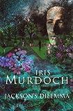 Iris Murdoch Jackson's Dilemma