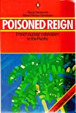 img - for Poisoned Reign: French Nuclear Colonialism in the Pacific book / textbook / text book