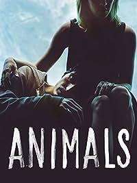 Animals (2015) New In Theaters (HD) Drama