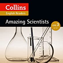 Amazing Scientists: B1 (Collins Amazing People ELT Readers) Audiobook by Fiona MacKenzie - editor, Anne Collins - adaptor Narrated by  Collins