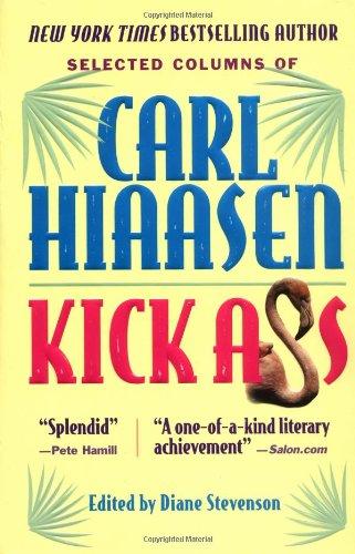 Kick Ass: Selected Colums Of Carl Hiaasen