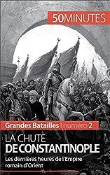La chute de Constantinople- Les dernires heures de lEmpire romain dOrient (Grandes Batailles t. 2) (French Edition)