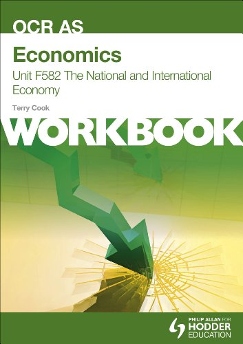 Economics: Workbook Unit F582: The National & International Economy (OCR AS/A2)