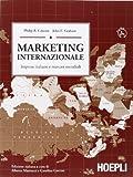 Marketing internazionale. Imprese italiane e mercati mondiali