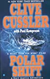 Clive Cussler Polar Shift: A Kurt Austin Adventure: A Kurt Austin Adventures (The Numa Files)