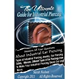 The Ultimate Guide for Industrial Piercing: Answers All Your Questions About Industrial Ear Piercing ~ Sarah Nielson