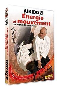 Aikido, Vol.2 : Energie et mouvement