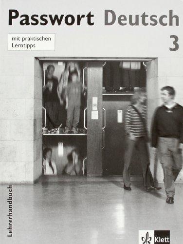 Passwort Deutsch 3. Lehrerhandbuch: Band 3 (Passwort Deutsch - Edición en 5 Volúmenes)