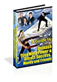 A MP3 CD AUDIO GUIDE ON HOW TO UNLEASH YOUR MIND POWER AND ATTRACT SUCCESS MONEY FRIENDS