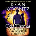 Odd Thomas: You Are Destined to Be Together Forever Hörbuch von Dean Koontz Gesprochen von: David Aaron Baker