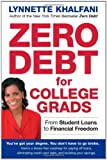 img - for Zero Debt for College Grads: From Student Loans to Financial Freedom by lynnette Khalfani (2007-05-01) book / textbook / text book