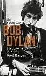 Bob Dylan � la crois�e des chemins : Like a Rolling Stone par Marcus