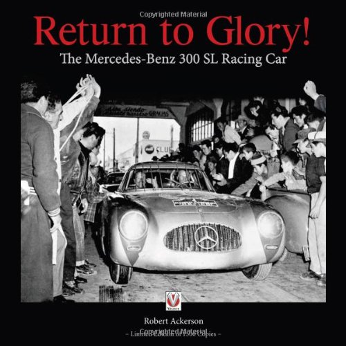 Return To Glory!: The Mercedes-Benz 300 Sl Racing Car
