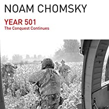 Year 501: The Conquest Continues (       UNABRIDGED) by Noam Chomsky Narrated by Brian Jones