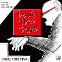 DOUQ TRIO FINAL at Jazz Inn New COMBO
