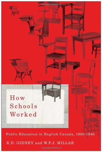 How Schools Worked: Public Education in English Canada, 1900-1940 (Carleton Library Series)