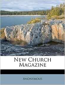New Church Magazine Anonymous 9781173701604 Amazon Com
