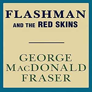 Flashman and the Redskins Audiobook