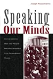 Speaking Our Minds: Conversations With the People Behind Landmark First Amendment Cases (Routledge Communication Series)