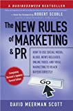 The New Rules of Marketing and PR: How to Use Social Media, Blogs, News Releases