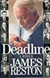 Deadline: A Memoir (0394585585) by James Reston Jr.