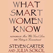 What Smart Women Know (       UNABRIDGED) by Julia Sokol, Steven Carter Narrated by Rosemary Benson