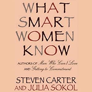 What Smart Women Know | [Julia Sokol, Steven Carter]