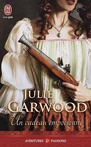Julie Garwood - Un cadeau empoisonné (Aventures & Passions)