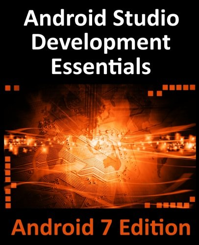 Android Studio Development Essentials - Android 7 Edition: Learn to Develop Android 7 Apps with Android Studio 2.2 (Android Development compare prices)