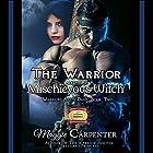 The Warrior and the Mischievous Witch: Warriors After Dark, Book 2 Hörbuch von Maggie Carpenter Gesprochen von: Rob Groves