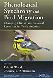 img - for Phenological Synchrony and Bird Migration: Changing Climate and Seasonal Resources in North America (Studies in Avian Biology) book / textbook / text book