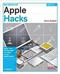 Big Book of Apple Hacks: Tips & Tools...