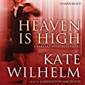 Heaven Is High: A Barbara Holloway Novel (       UNABRIDGED) by Kate Wilhelm Narrated by Carrington MacDuffie