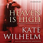 Heaven Is High: A Barbara Holloway Novel | [Kate Wilhelm]
