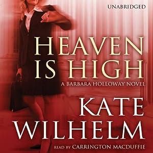 Heaven Is High: A Barbara Holloway Novel | [Kate Wilhelm]