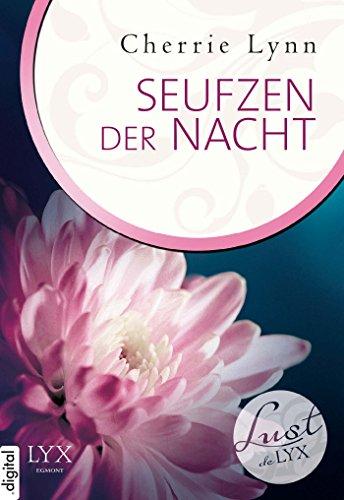 Cherrie Lynn - Lust de LYX - Seufzen der Nacht (German Edition)