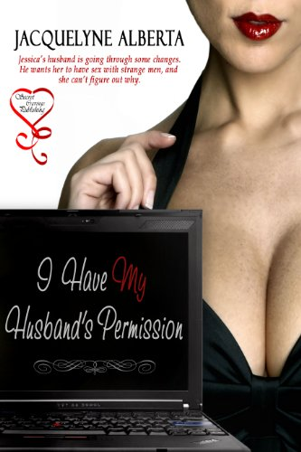 I Have My Husband's Permission by Jacquelyne Alberta