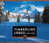 img - for Timberline Lodge: A Love Story, Diamond Jubilee Edition book / textbook / text book