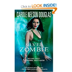 Silver Zombie: Delilah Street: Paranormal Investigator by Carole Nelson Douglas