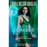 Silver Zombie: Delilah Street: Paranormal Investigator ~ Carole Nelson Douglas