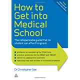 How to Get Into Medical School: The Indispensible Guide That No Student Can Afford to Ignore (Elite Students Series)by Dr. Christopher See