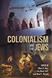 img - for Colonialism and the Jews (The Modern Jewish Experience) book / textbook / text book