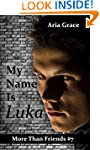 My Name is Luka: M/M Romance (More Th...