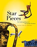 img - for Star Pieces: The Enduring Beauty of Spectacular Furniture book / textbook / text book