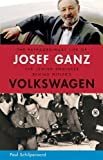 img - for The Extraordinary Life of Josef Ganz: The Jewish Engineer Behind Hitler's Volkswagen by Schilperoord, Paul (2011) Hardcover book / textbook / text book