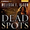 Dead Spots Audiobook by Melissa F. Olson Narrated by Amy McFadden