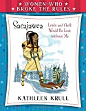 Women Who Broke the Rules: Sacajawea by Kathleen Krull