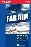 FAR/AIM 2015 (Kindle edition): Federal Aviation Regulations/Aeronautical Information Manual (FAR/AIM series)