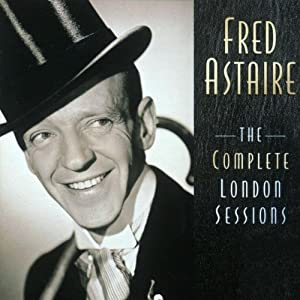 Fred Astaire -  The Complete London Sessions Disc 2