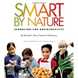 Smart by Nature: Schooling for Sustainability (Contemporary Issues) ~ Michael K. Stone